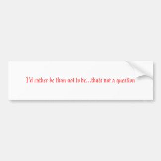 Estaría bastante que no ser… que no es los ques… etiqueta de parachoque