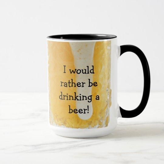 ¡Estaría bebiendo bastante una cerveza! Taza de
