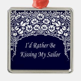 Estaría besando bastante a mi marinero adorno cuadrado plateado