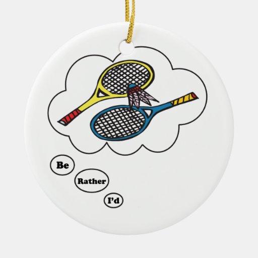 Estaría jugando bastante a bádminton adorno de navidad