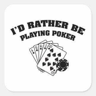 Estaría jugando bastante el póker pegatina cuadrada