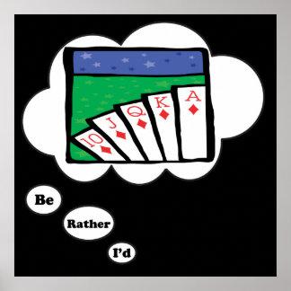 Estaría jugando bastante el póker póster