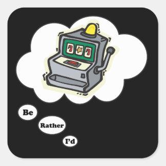 Estaría jugando bastante las máquinas tragaperras calcomania cuadrada personalizada