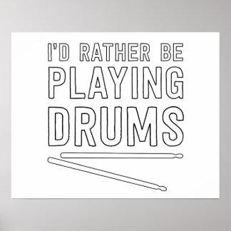 Estaría jugando bastante los tambores póster