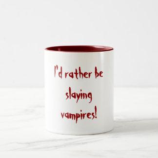 ¡Estaría matando bastante a vampiros! Taza De Dos Tonos