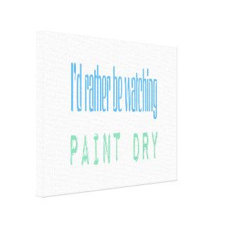 Estaría mirando bastante la pintura seca impresión de lienzo