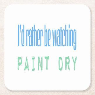 Estaría mirando bastante la pintura seca posavasos de cartón cuadrado
