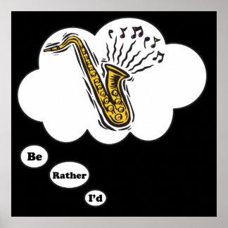 estaría tocando bastante el saxofón 4 poster