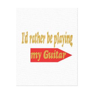 Estaría tocando bastante mi guitarra impresión en lienzo