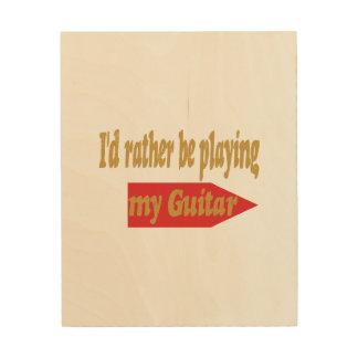Estaría tocando bastante mi guitarra impresiones en madera