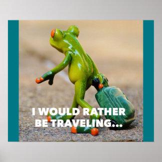 Estaría viajando bastante - rana divertida póster