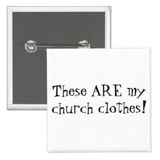 ¡Éstas SON mi ropa de la iglesia! Chapa Cuadrada 5 Cm