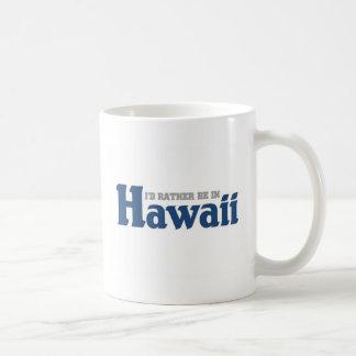 Esté bastante en Hawaii Taza Clásica
