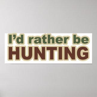 Esté cazando bastante póster