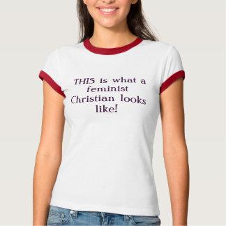 ¡ÉSTE es un qué cristiano feminista parece! Camisetas