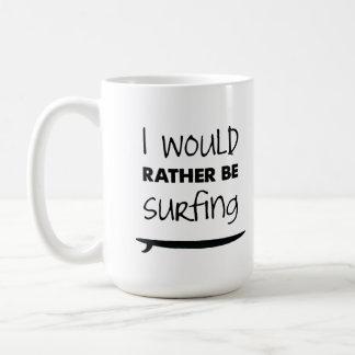 Esté practicando surf bastante la taza de café