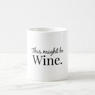 Éste pudo ser vino taza de café