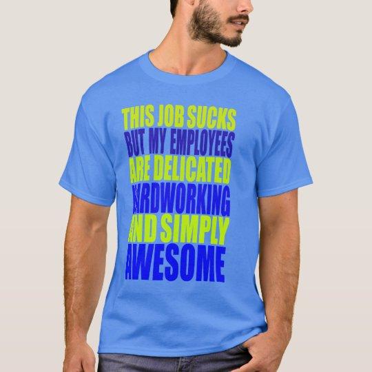Este trabajo chupa camiseta