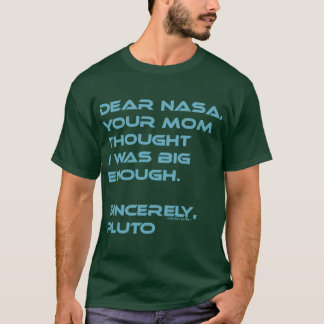 Estimada NASA Plutón su Momma Camiseta