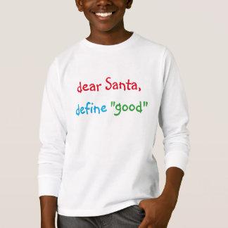 Estimado Santa define la buena camiseta divertida