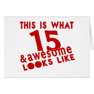 Esto es de lo que tienen gusto 15 y la mirada tarjeta de felicitación