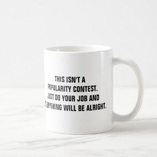 Esto no es un concurso de popularidad taza de café