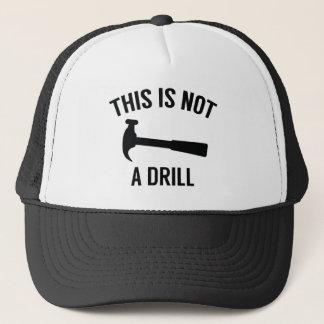Esto no es un taladro gorra de camionero