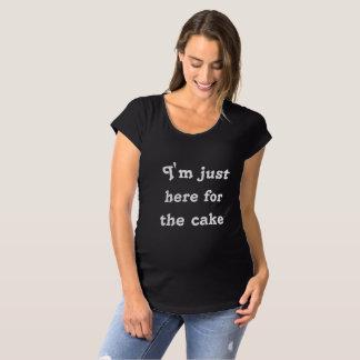 Estoy apenas aquí para la camisa de la torta