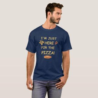 Estoy apenas aquí para la pizza, camiseta
