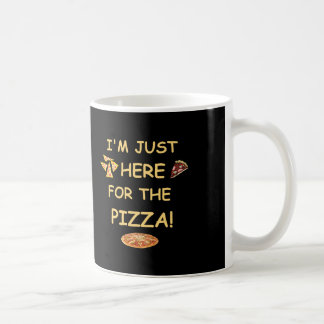 Estoy apenas aquí para la pizza, taza divertida de