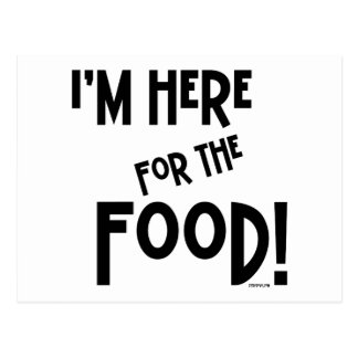¡Estoy aquí para la comida! Postal