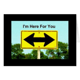 Estoy aquí para usted - no sepa qué manera de dar tarjeta