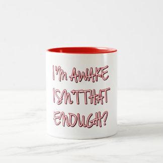 ¿Estoy despierto, no soy que bastantes? Tazas De Café