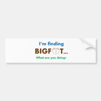 Estoy encontrando Bigfoot.  ¿Qué usted está hacien Pegatina Para Coche