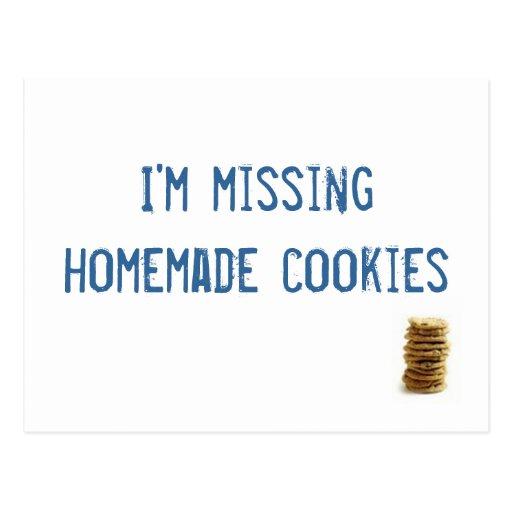 ¡Estoy faltando las galletas hechas en casa! Tarjeta Postal