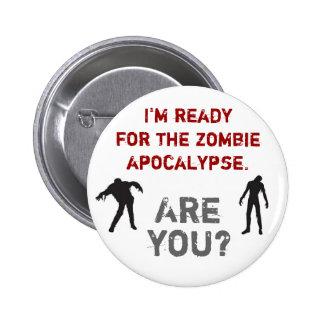 Estoy listo para la apocalipsis del zombi. ¿Es ust Pins