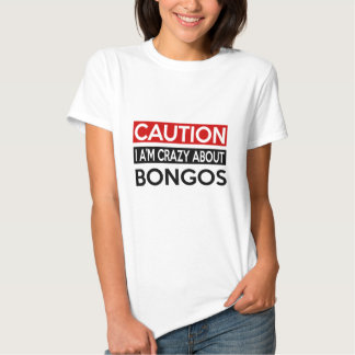 Estoy LOCO POR BONGOS Camiseta