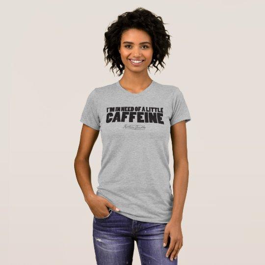 Estoy necesitando poca camiseta del cafeína