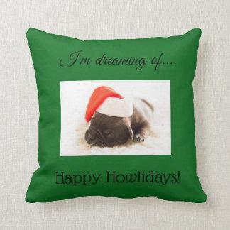 """""""Estoy soñando con almohada del perro de Howlidays"""