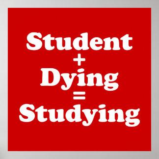 Estudiante más estudiar de muerte de los iguales póster