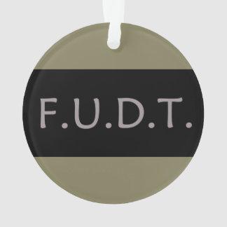 F.U.D.T. ¡- Ornamento del navidad!