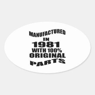Fabricado en 1981 con las piezas de la original pegatina ovalada