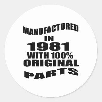 Fabricado en 1981 con las piezas de la original pegatina redonda