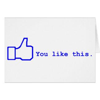 Facebook - usted tiene gusto de esto tarjeta de felicitación