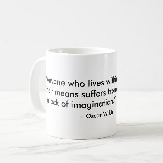 Falta de imaginación. Taza de café de Oscar Wilde