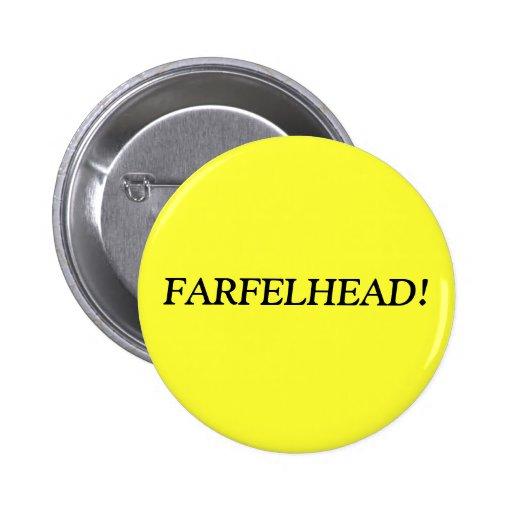 ¡FARFELHEAD! PINS