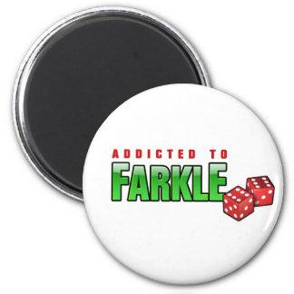 FARKLE - adicto Imán Redondo 5 Cm