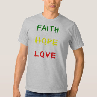 Fe, esperanza, amor camisas