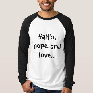 fe, esperanza y amor… pero el más grande de éstos camisetas