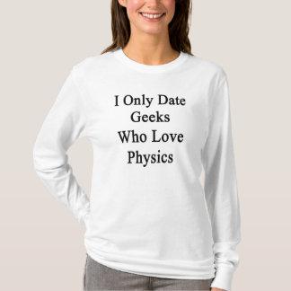 Fecho solamente a los frikis que aman la física camiseta